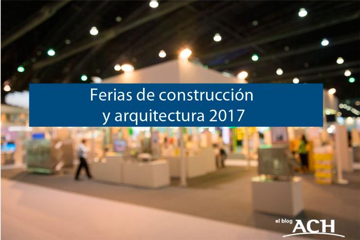 Ferias de construcci n y arquitectura 2017 for Paginas de construccion y arquitectura