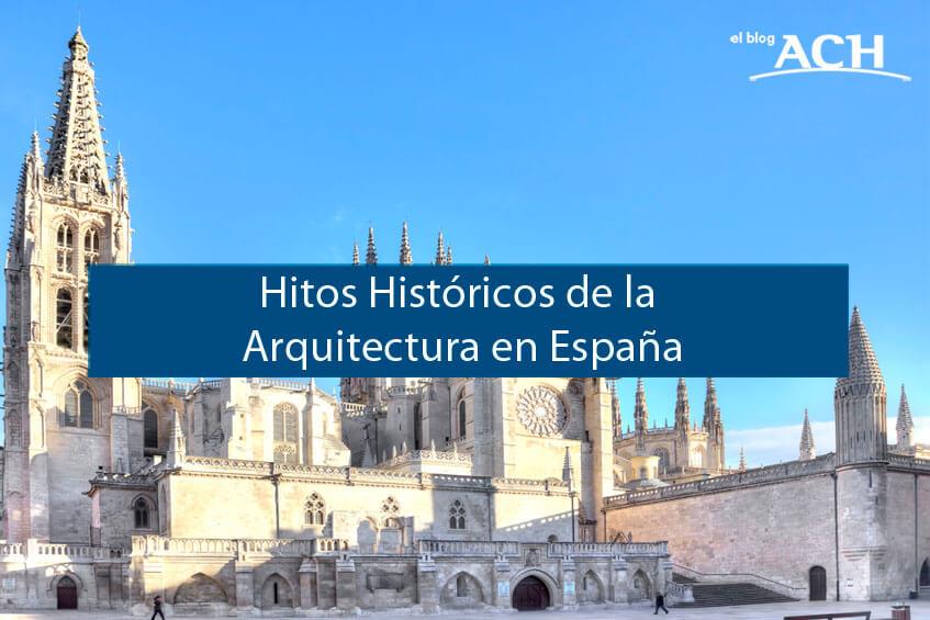 Los hitos históricos de la arquitectura en España