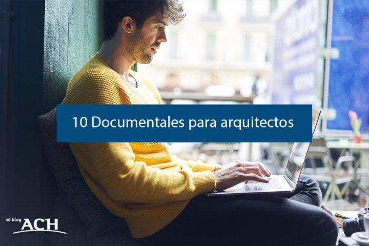 10 Documentales para arquitectos imprescindibles en 2018