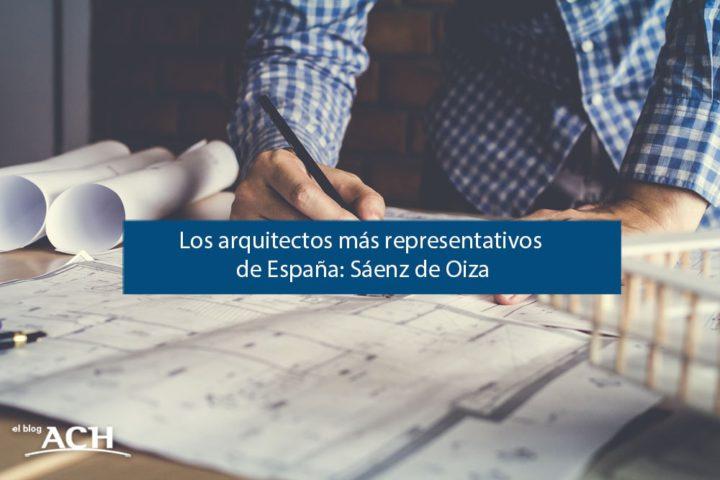 Los arquitectos más representativos de España: Francisco Javier Sáenz de Oiza