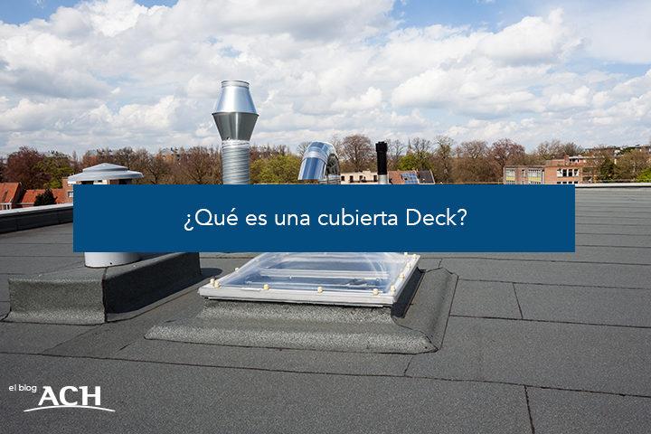¿Qué es una Cubierta Deck?