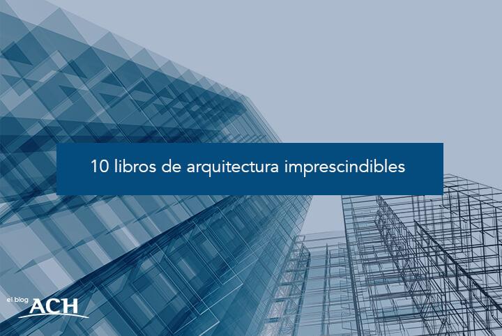 10 libros de arquitectura imprescindibles -