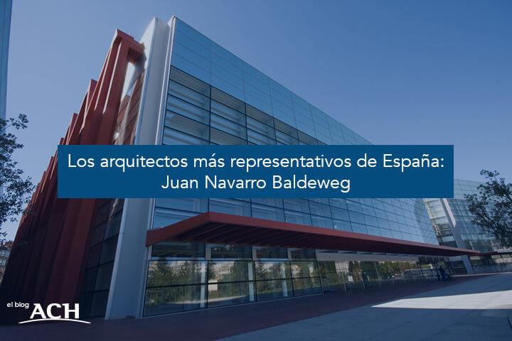 Arquitectos más representativos de España: Juan Navarro Baldeweg