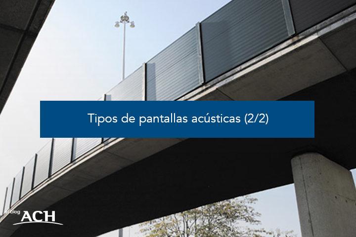 Tipos de pantallas acústicas (2/2)