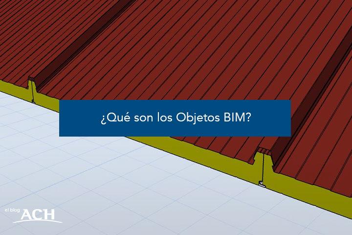 ¿Qué son los Objetos BIM?