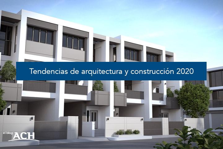 Tendencias de arquitectura y construcción 2020