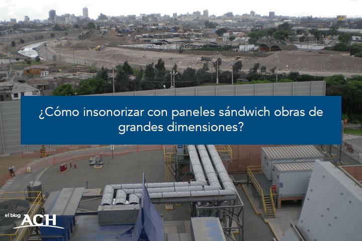 ¿Cómo insonorizar con paneles sándwich obras de grandes dimensiones?