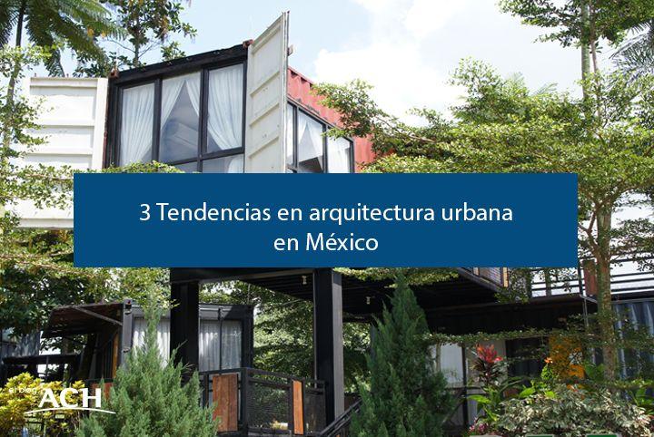 Tendencias Arquitectura México