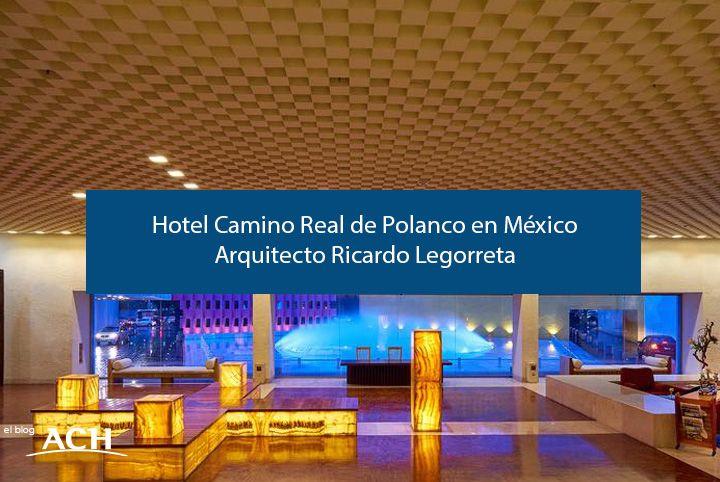 Hotel Camino Real de Polanco Mexico